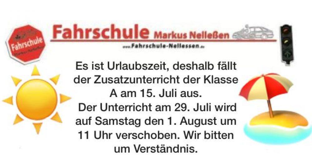 Urlaubsbedingt fällt der Zusatz Unterricht der Klasse A am 15. Juli und 29. Juli aus. Ersatz Termin ist am 1. August um 11 Uhr